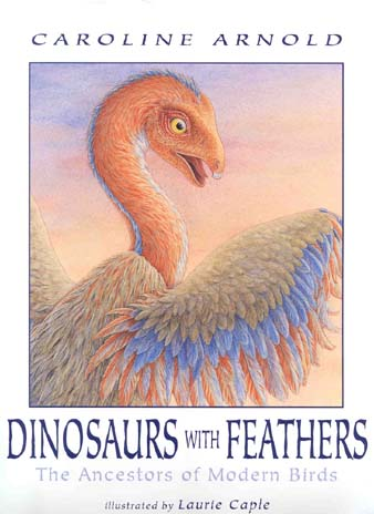 Cover or Dinosaurs with Feathers: The Ancestors of Modern Birds