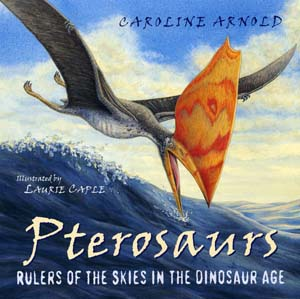 Pterosaurs, Rulers of the Skies in the Dinosaur Age